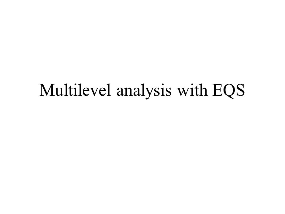 Multilevel analysis with EQS