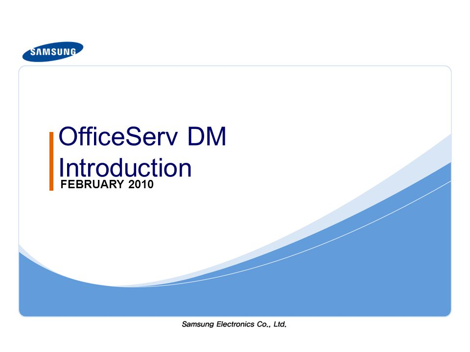 OfficeServ DM Introduction FEBRUARY 2010