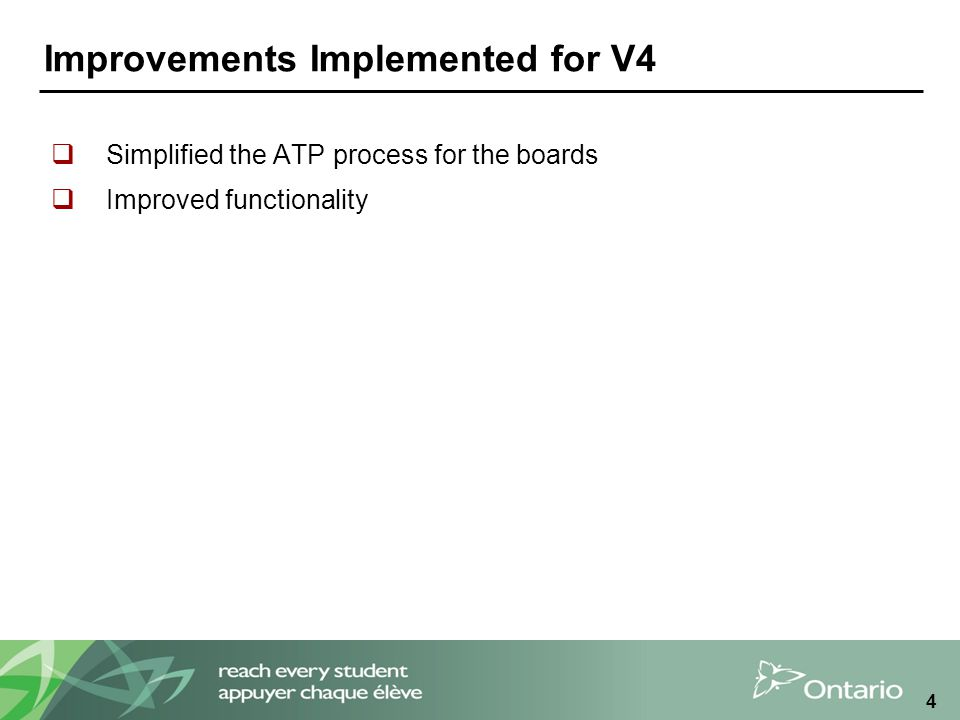 4 Improvements Implemented for V4  Simplified the ATP process for the boards  Improved functionality