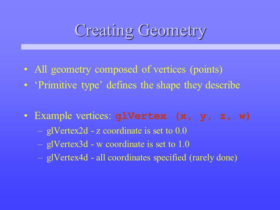 Multiplication Order glMatrixMode (MODELVIEW); glLoadIdentity(); glMultMatrix(N); glMultMatrix(M); glMultMatrix(L); glBegin(POINTS); glVertex3f(v); glEnd(); Modelview matrix successively contains: I(dentity), N, NM, NML The transformed vertex is: NMLv = N(M(Lv))