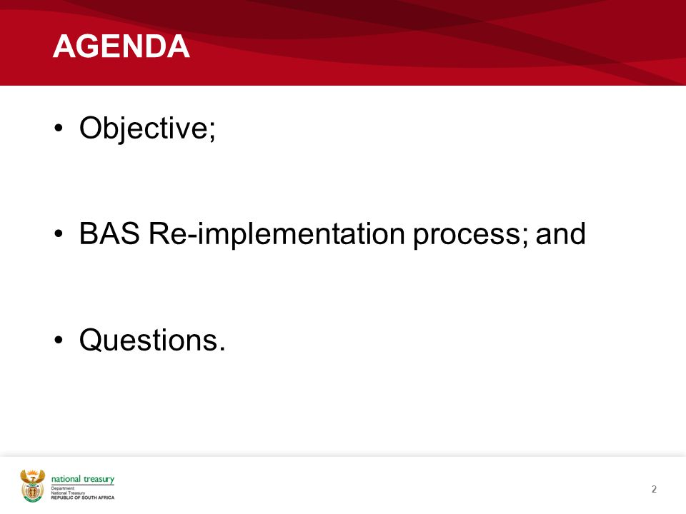 OBJECTIVE Provide departments with an overview of the BAS Re-implementation processes. 3