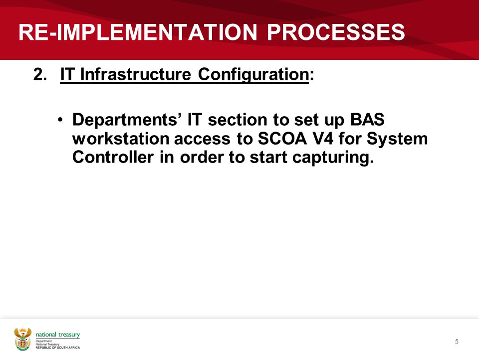 2.IT Infrastructure Configuration: Departments' IT section to set up BAS workstation access to SCOA V4 for System Controller in order to start capturi