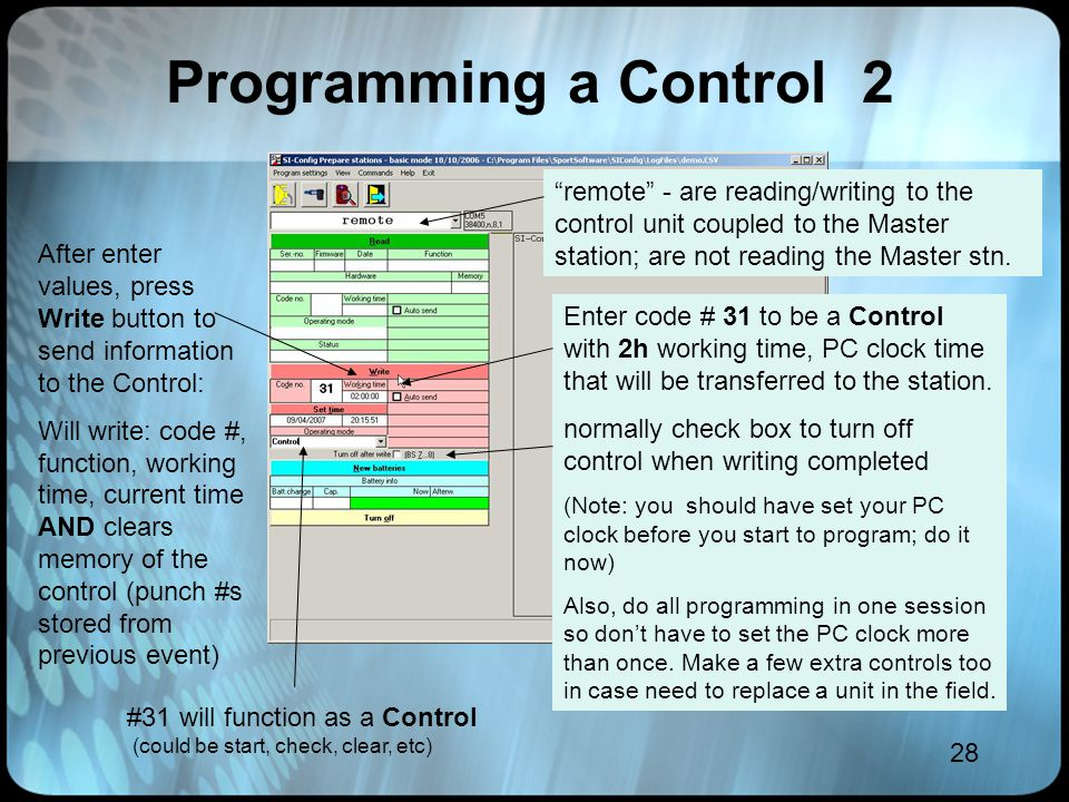 28 Programming a Control 2 Enter code # 31 to be a Control with 2h working time, PC clock time that will be transferred to the station. normally check