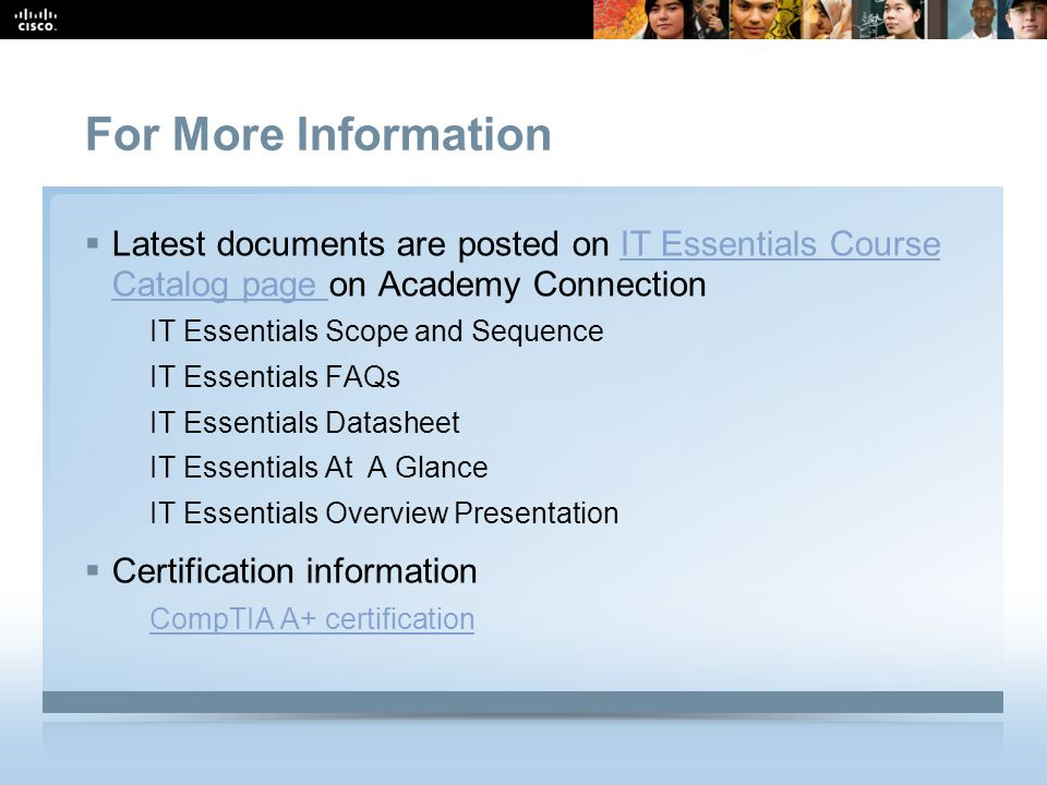 Presentation_ID 21 © 2008 Cisco Systems, Inc. All rights reserved.Cisco Confidential For More Information  Latest documents are posted on IT Essentia