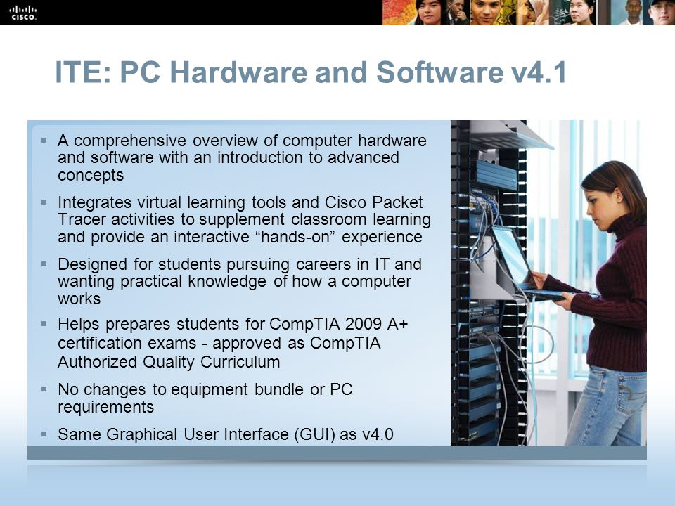 CCNA Overview 4 © 2009 Cisco Systems, Inc. All rights reserved. Cisco Public ITE: PC Hardware and Software v4.1 Subtitle: Size 24, Left Aligned  A co