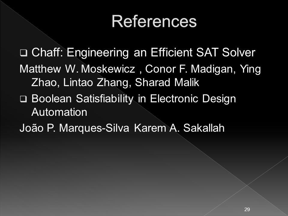  Chaff: Engineering an Efficient SAT Solver Matthew W.