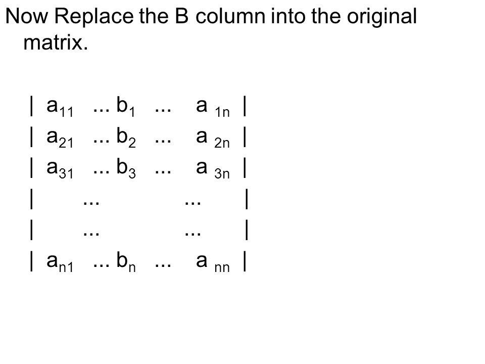Now Replace the B column into the original matrix.