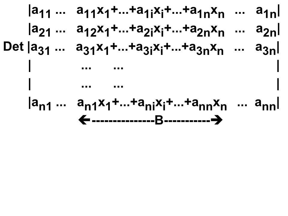 |a 11...a 11 x 1 +...+a 1i x i +...+a 1n x n... a 1n | |a 21...