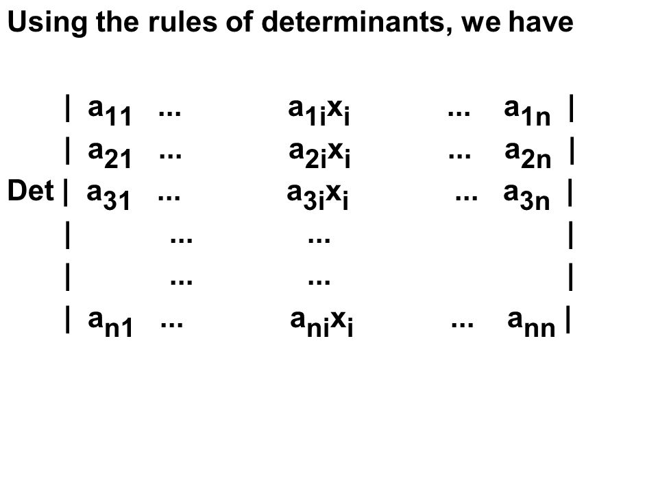 Using the rules of determinants, we have | a 11...