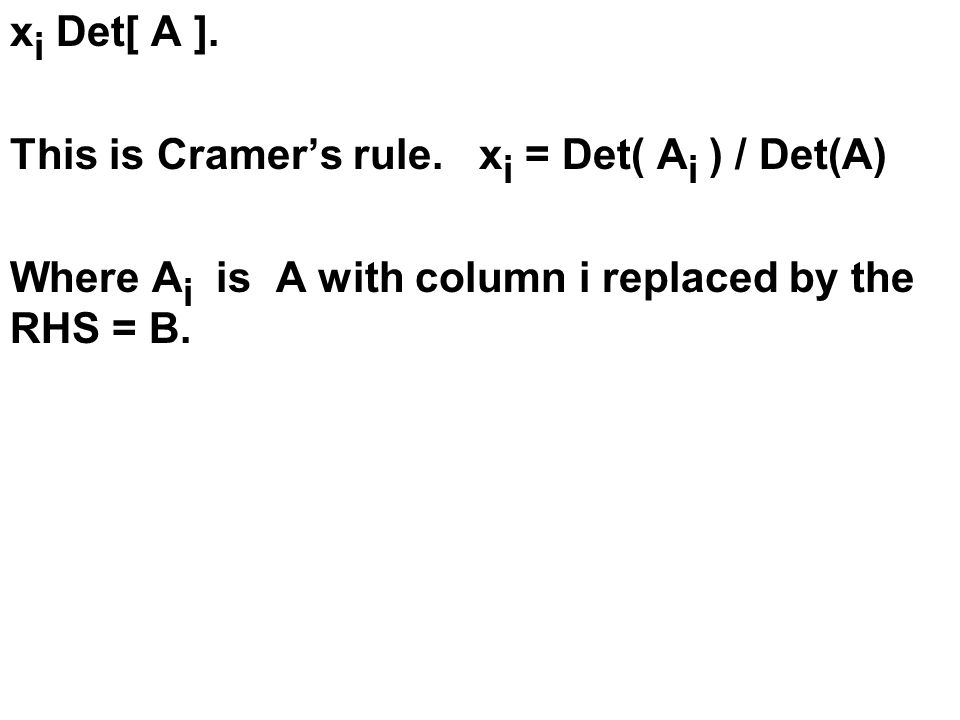 x i Det[ A ]. This is Cramer's rule.