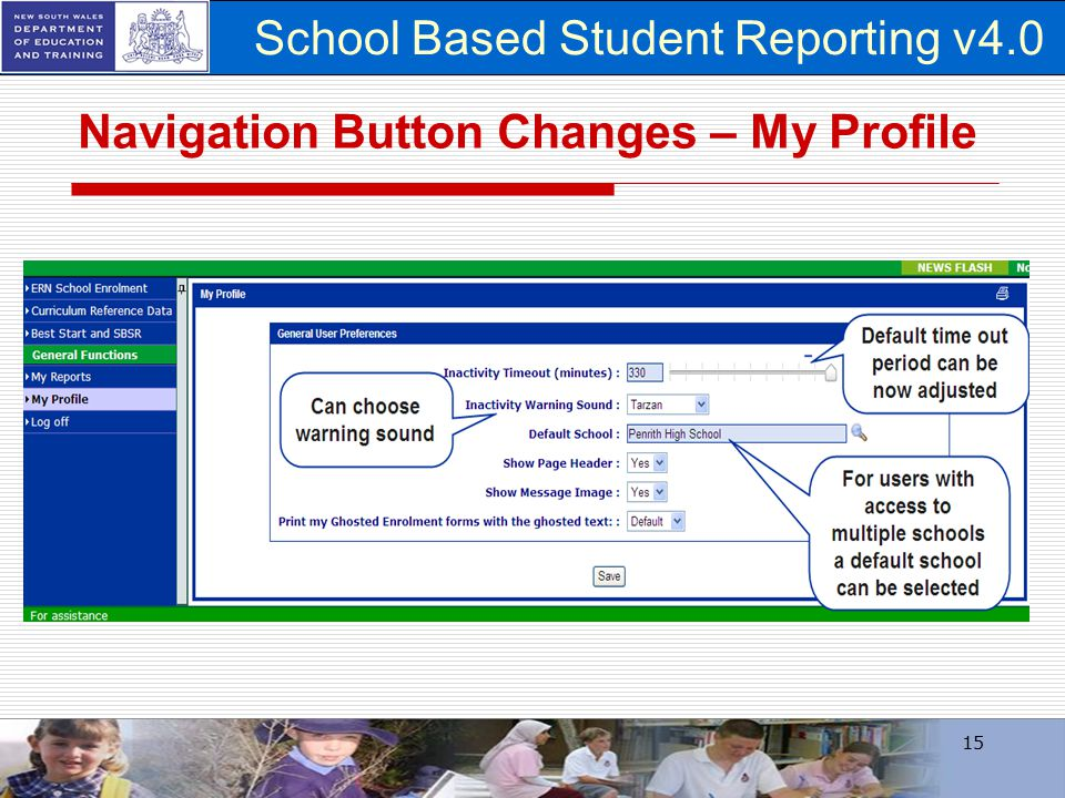 School Based Student Reporting v4.0 15 Navigation Button Changes – My Profile