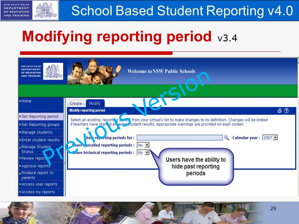 School Based Student Reporting v4.0 29 Modifying reporting period v3.4 Previous Version