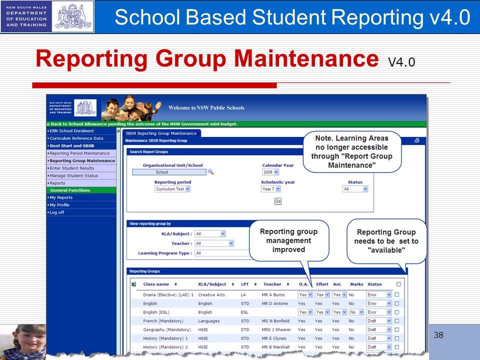 School Based Student Reporting v4.0 38 Reporting Group Maintenance V4.0