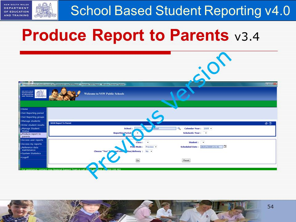 School Based Student Reporting v4.0 Produce Report to Parents v3.4 54 Previous Version