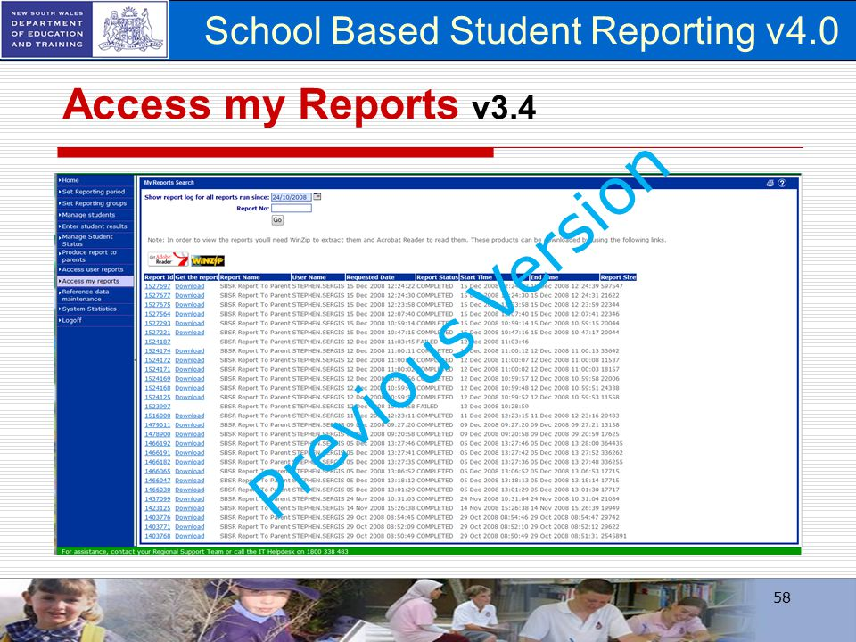 School Based Student Reporting v4.0 Access my Reports v3.4 58 Previous Version
