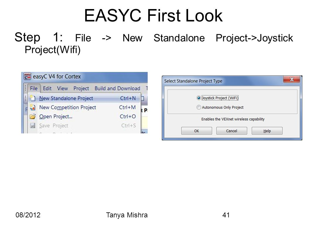 08/2012Tanya Mishra41 EASYC First Look Step 1: File -> New Standalone Project->Joystick Project(Wifi)