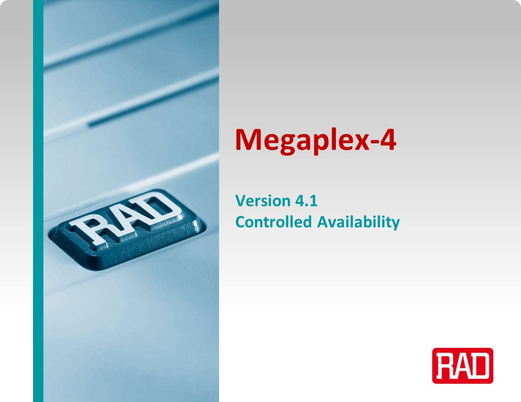 Megaplex-4 v4.1 2013 Slide2 Agenda Introduction to RAD's Service Assured Access Megaples-4 overview Version 4.1 features & benefits Management Summary