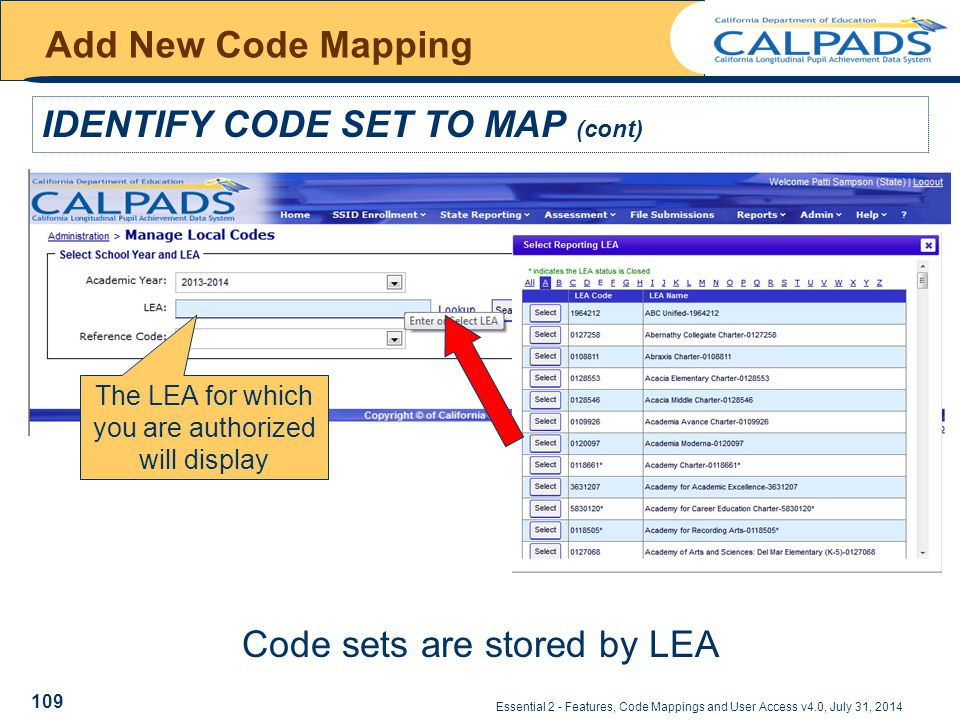 Essential 2 - Features, Code Mappings and User Access v4.0, July 31, 2014 Add New Code Mapping IDENTIFY CODE SET TO MAP (cont) Code sets are stored by LEA The LEA for which you are authorized will display 109