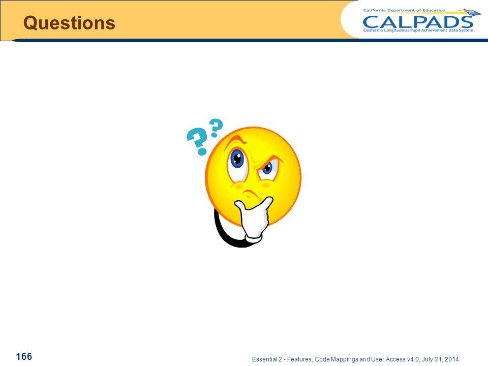 Questions Essential 2 - Features, Code Mappings and User Access v4.0, July 31, 2014 166