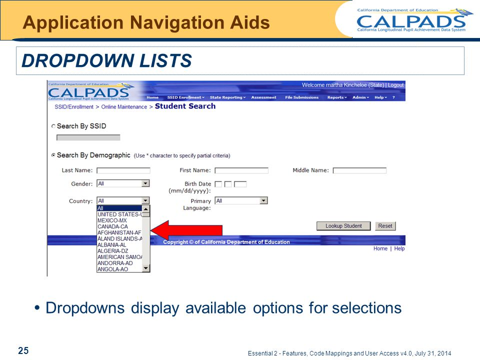 Essential 2 - Features, Code Mappings and User Access v4.0, July 31, 2014 Application Navigation Aids DROPDOWN LISTS  Dropdowns display available options for selections 25