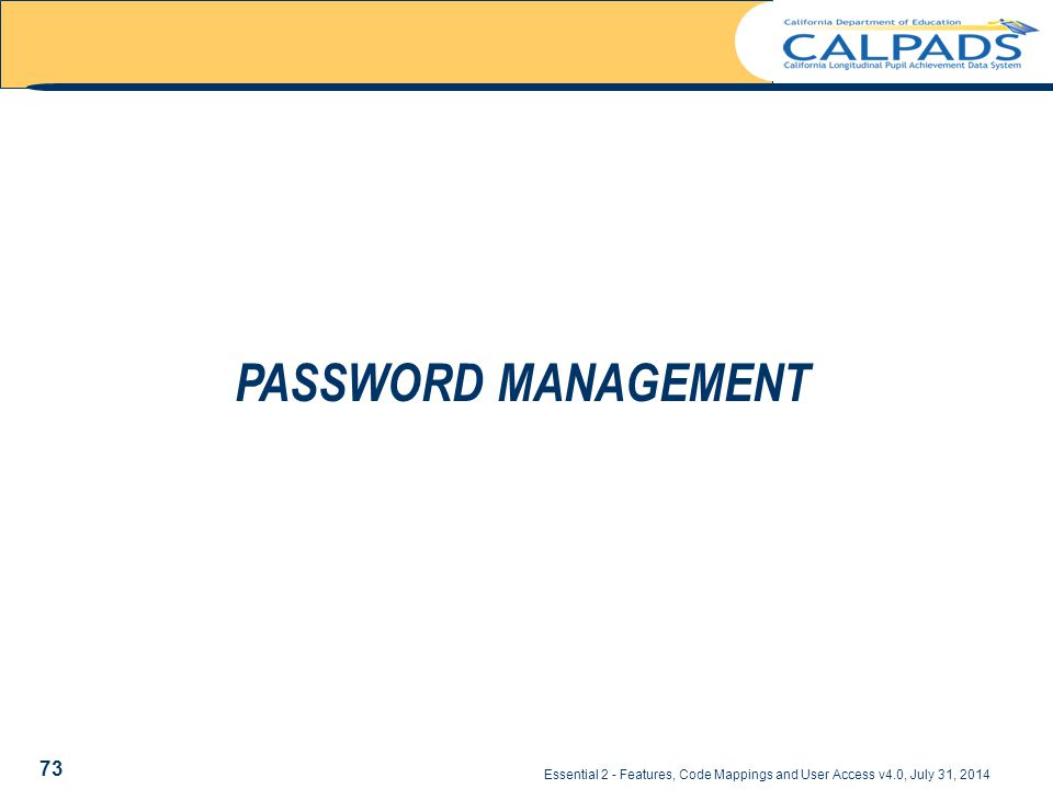 Essential 2 - Features, Code Mappings and User Access v4.0, July 31, 2014 PASSWORD MANAGEMENT 73