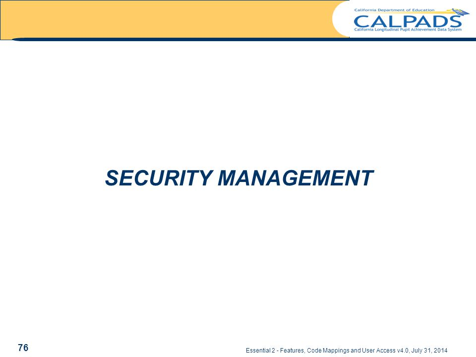 Essential 2 - Features, Code Mappings and User Access v4.0, July 31, 2014 SECURITY MANAGEMENT 76
