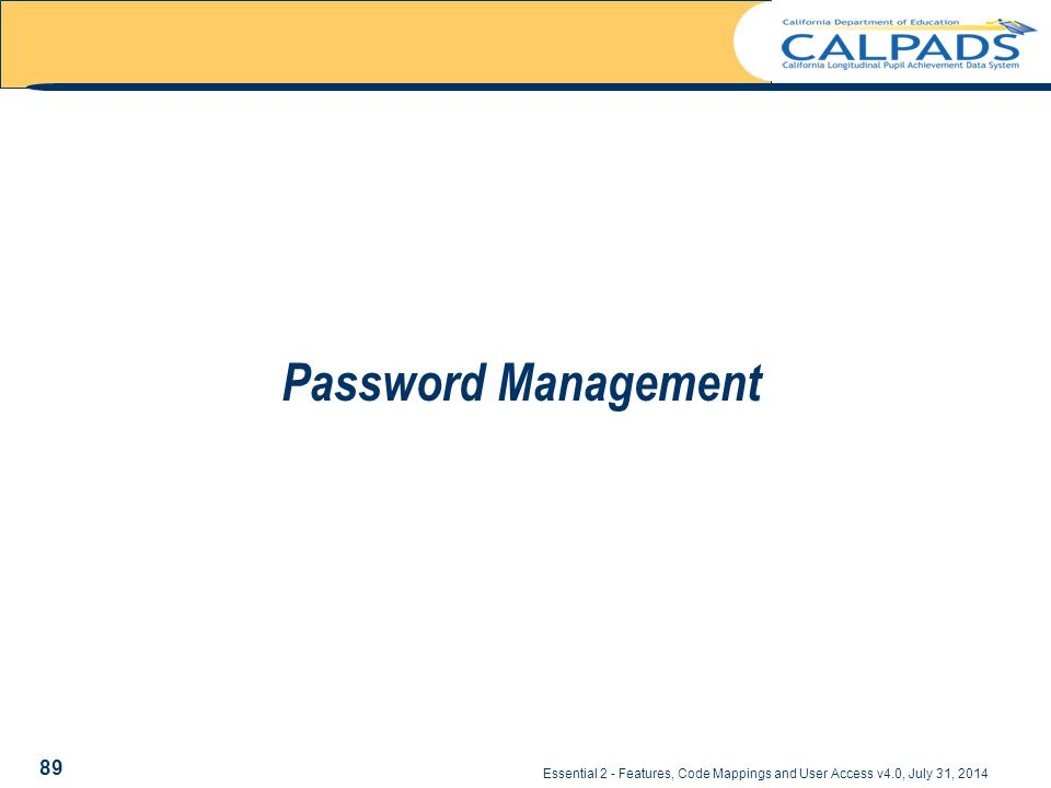 Essential 2 - Features, Code Mappings and User Access v4.0, July 31, 2014 Password Management 89