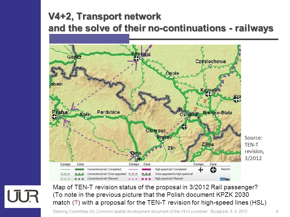 "V4+2, Transport network and the solve of their no-continuations - railways Steering Committee for ""Common spatial development document of the V4+2 countries , Budapest, 9."