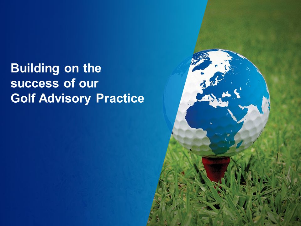 Building on the success of our Golf Advisory Practice
