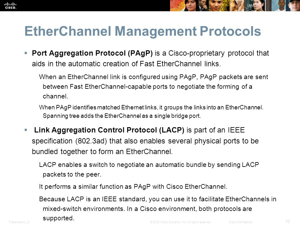 Presentation_ID 10 © 2008 Cisco Systems, Inc. All rights reserved.Cisco Confidential EtherChannel Management Protocols  Port Aggregation Protocol (PA