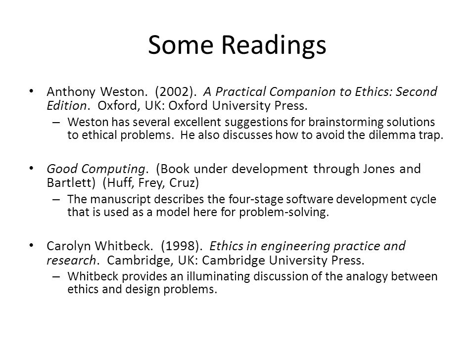 Some Readings Anthony Weston. (2002). A Practical Companion to Ethics: Second Edition.