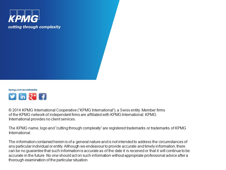 kpmg.com/socialmedia © 2014 KPMG International Cooperative ( KPMG International ), a Swiss entity.