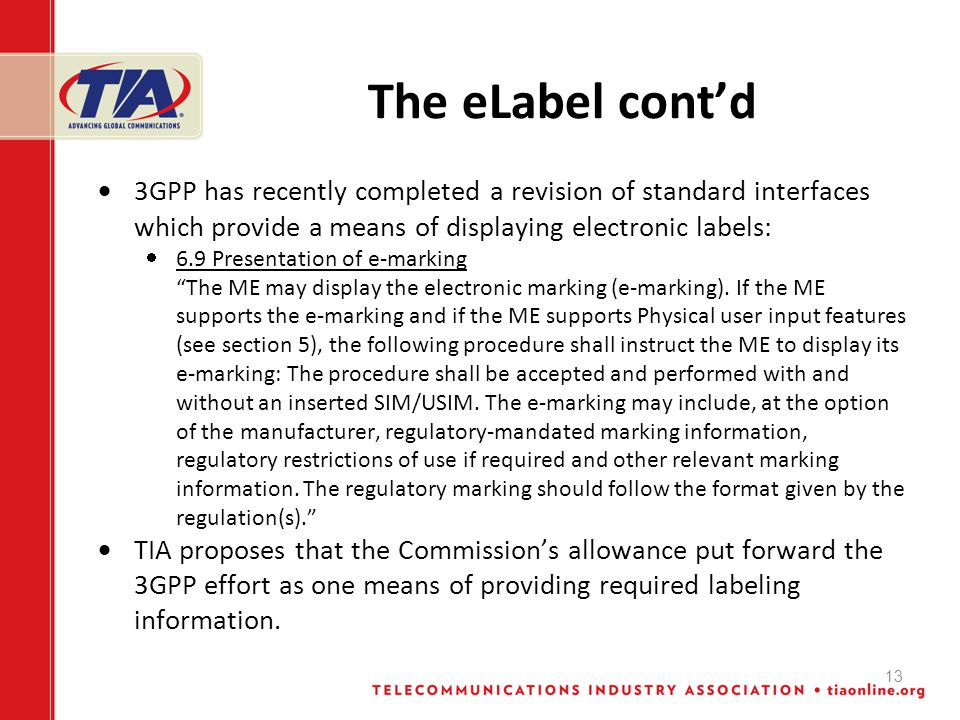 13 The eLabel cont'd  3GPP has recently completed a revision of standard interfaces which provide a means of displaying electronic labels:  6.9 Presentation of e-marking The ME may display the electronic marking (e-marking).