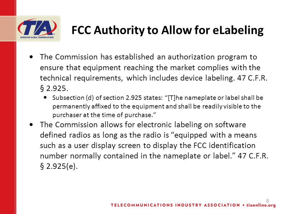 8 FCC Authority to Allow for eLabeling  The Commission has established an authorization program to ensure that equipment reaching the market complies with the technical requirements, which includes device labeling.