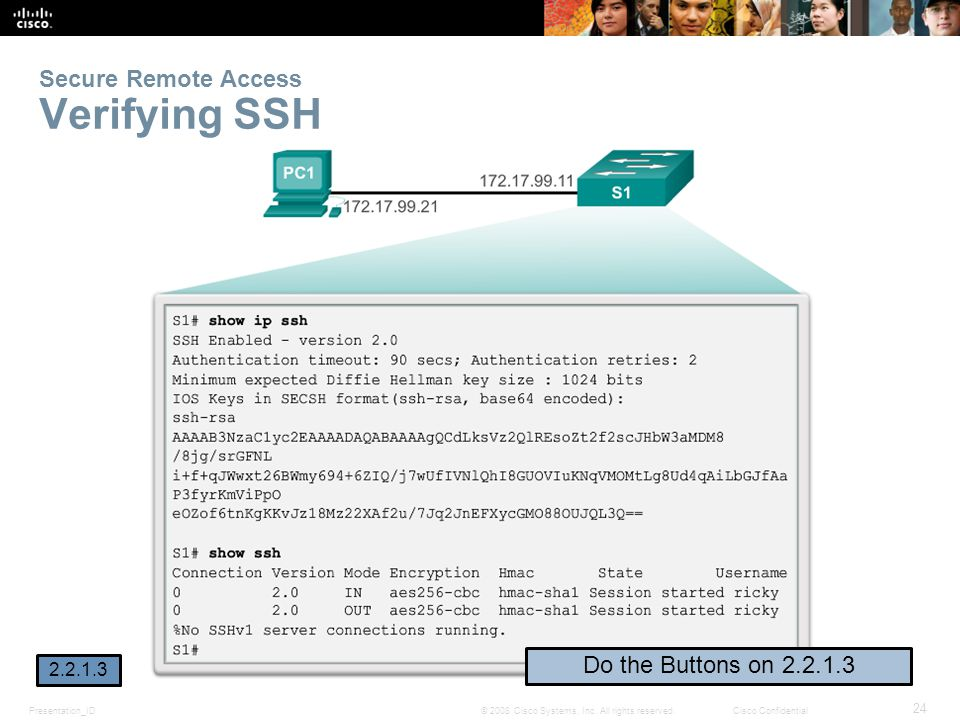 Presentation_ID 24 © 2008 Cisco Systems, Inc. All rights reserved.Cisco Confidential Secure Remote Access Verifying SSH 2.2.1.3 Do the Buttons on 2.2.