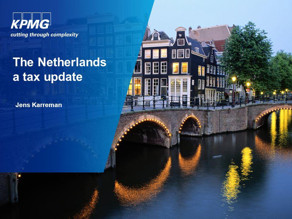 The Netherlands a tax update Jens Karreman