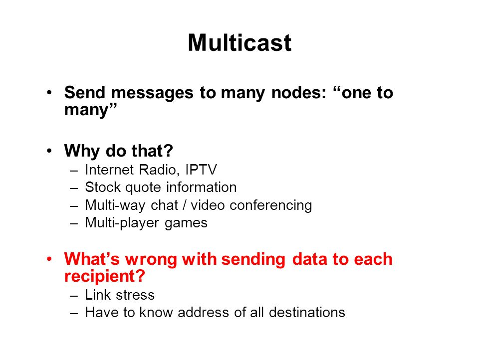 Send messages to many nodes: one to many Why do that.