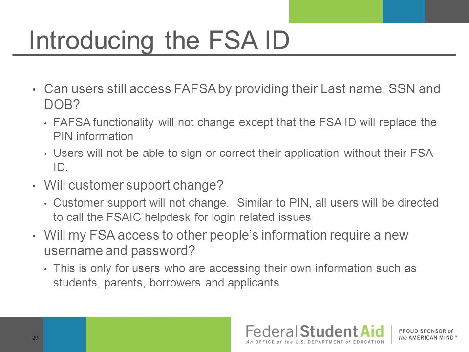 Introducing the FSA ID Can users still access FAFSA by providing their Last name, SSN and DOB.