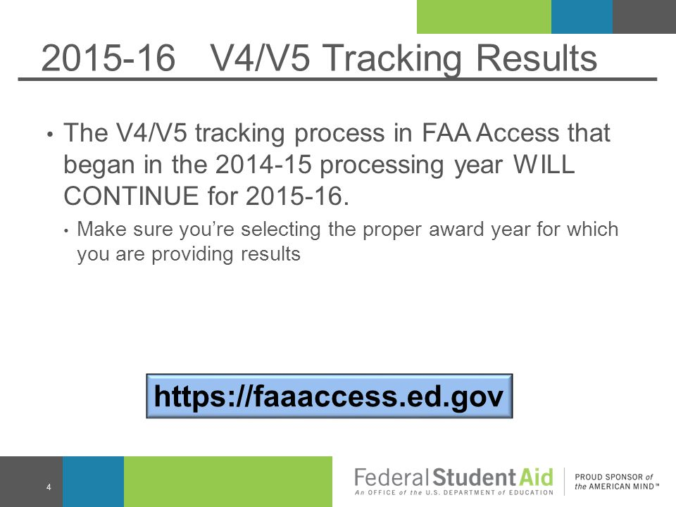 2015-16 V4/V5 Tracking Results The V4/V5 tracking process in FAA Access that began in the 2014-15 processing year WILL CONTINUE for 2015-16.
