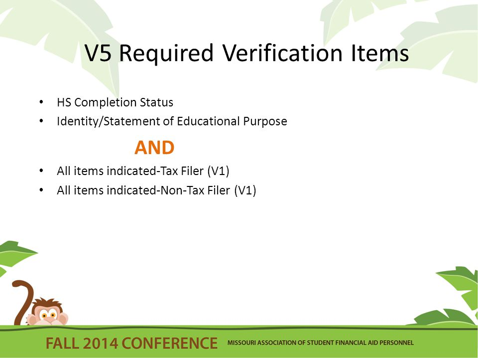 V5 Required Verification Items HS Completion Status Identity/Statement of Educational Purpose AND All items indicated-Tax Filer (V1) All items indicated-Non-Tax Filer (V1)
