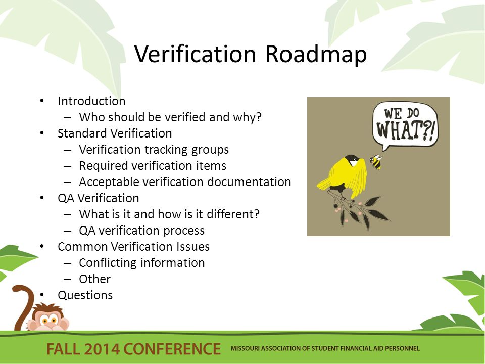 Verification Roadmap Introduction – Who should be verified and why.
