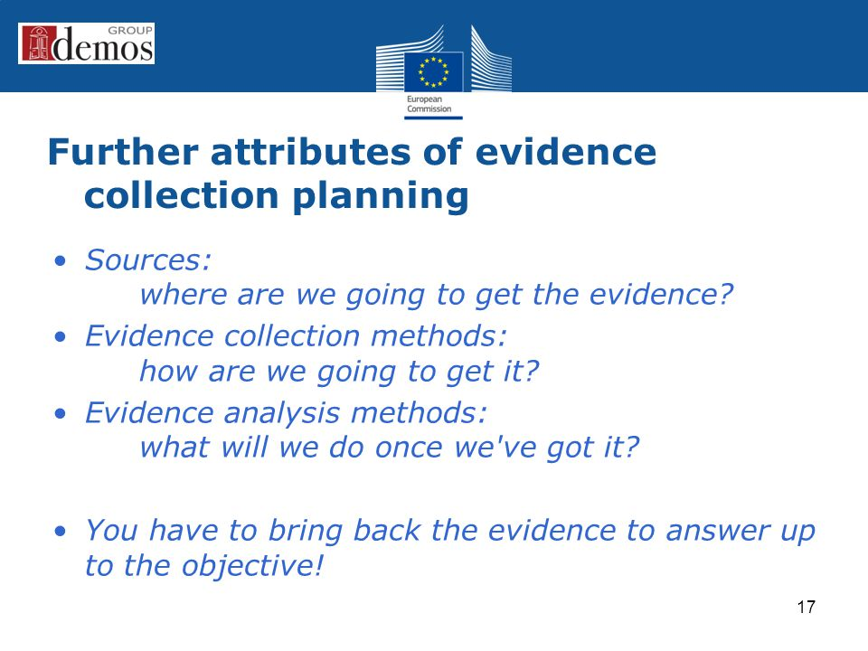 Further attributes of evidence collection planning Sources: where are we going to get the evidence.