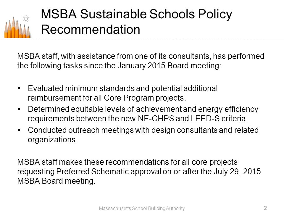 MSBA staff, with assistance from one of its consultants, has performed the following tasks since the January 2015 Board meeting:  Evaluated minimum s