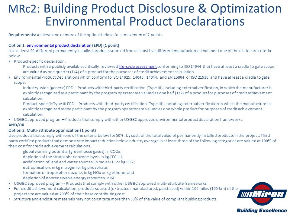 MRc2: Building Product Disclosure & Optimization Environmental Product Declarations Requirements: Achieve one or more of the options below, for a maxi