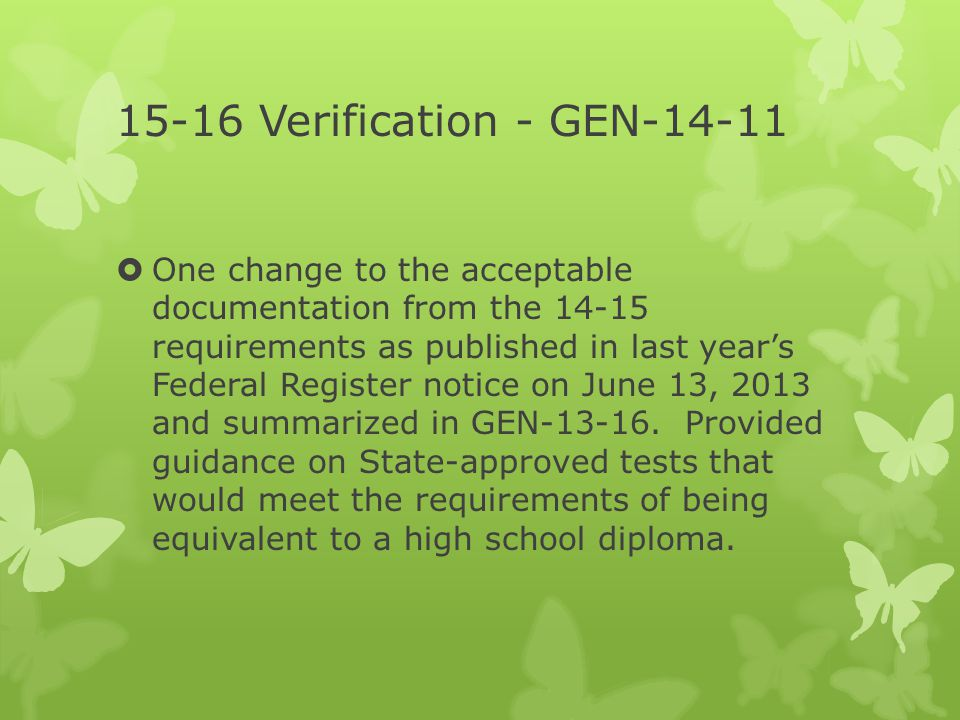 15-16 Verification - GEN  One change to the acceptable documentation from the requirements as published in last year's Federal Register notice on June 13, 2013 and summarized in GEN