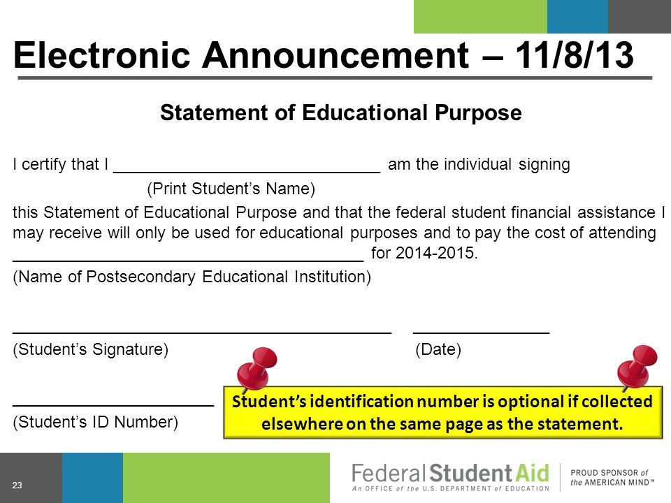 Electronic Announcement – 11/8/13 Statement of Educational Purpose I certify that I _____________________________ am the individual signing (Print Stu