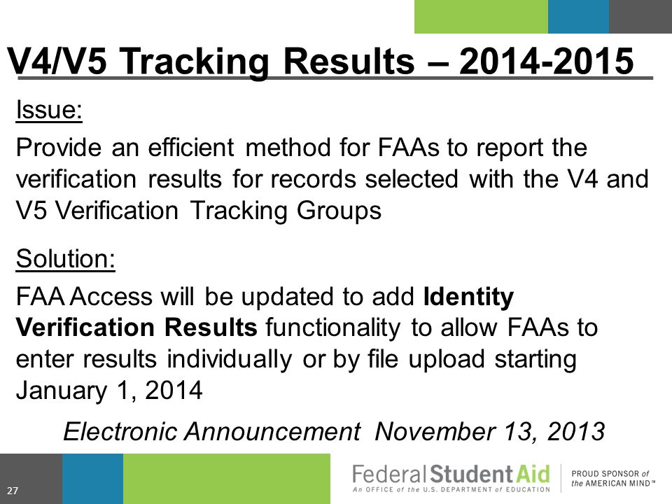 Issue: Provide an efficient method for FAAs to report the verification results for records selected with the V4 and V5 Verification Tracking Groups So