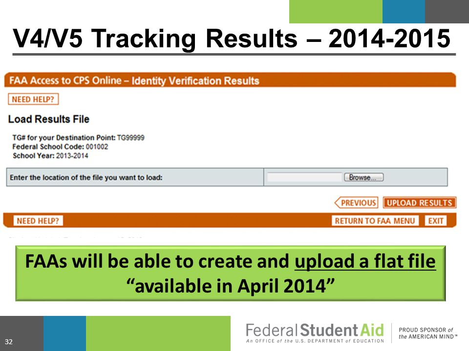 """FAAs will be able to create and upload a flat file """"available in April 2014"""" V4/V5 Tracking Results – 2014-2015 32"""