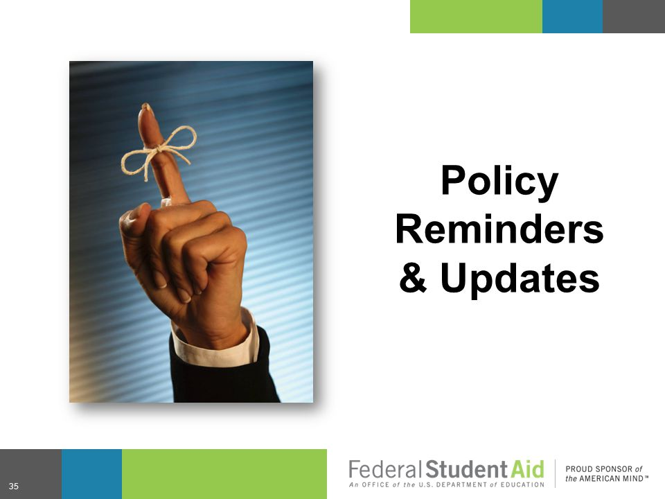 35 Policy Reminders & Updates