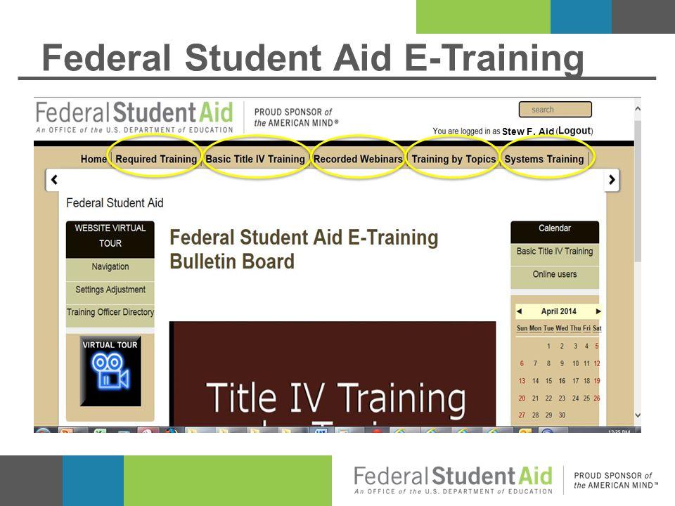 Federal Student Aid E-Training Stew F. Aid